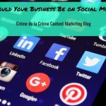 Should Your Business Be on Social Media?