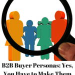 B2B Buyer Personas: Yes, You Have to Make Them
