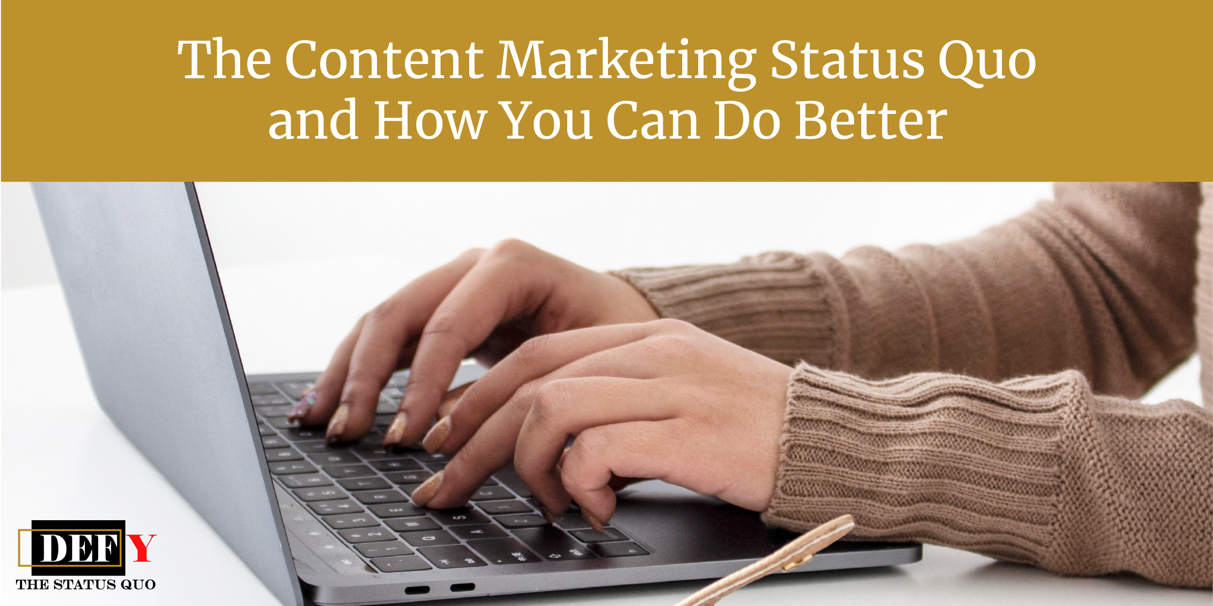 The Content Marketing Status Quo and How You Can Do Better