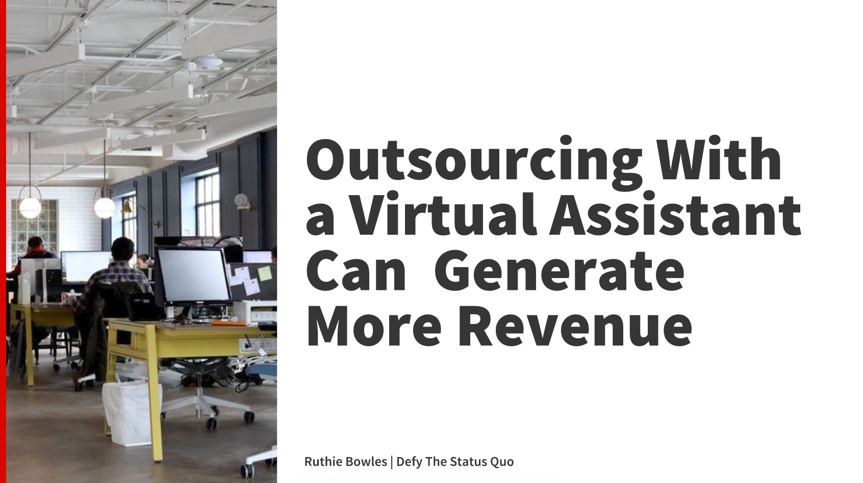 Outsourcing With a Virtual Assistant Can  Generate More Revenue