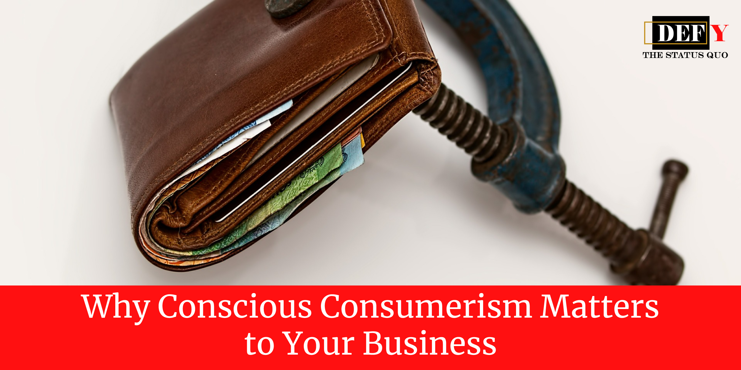 Why Conscious Consumerism Matters to Your Business