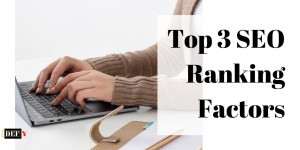 Top Three SEO Ranking Factors