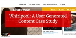Whirlpool: A User Generated Content Case Study