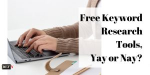 Free Keyword Research Tools, Yay or Nay?