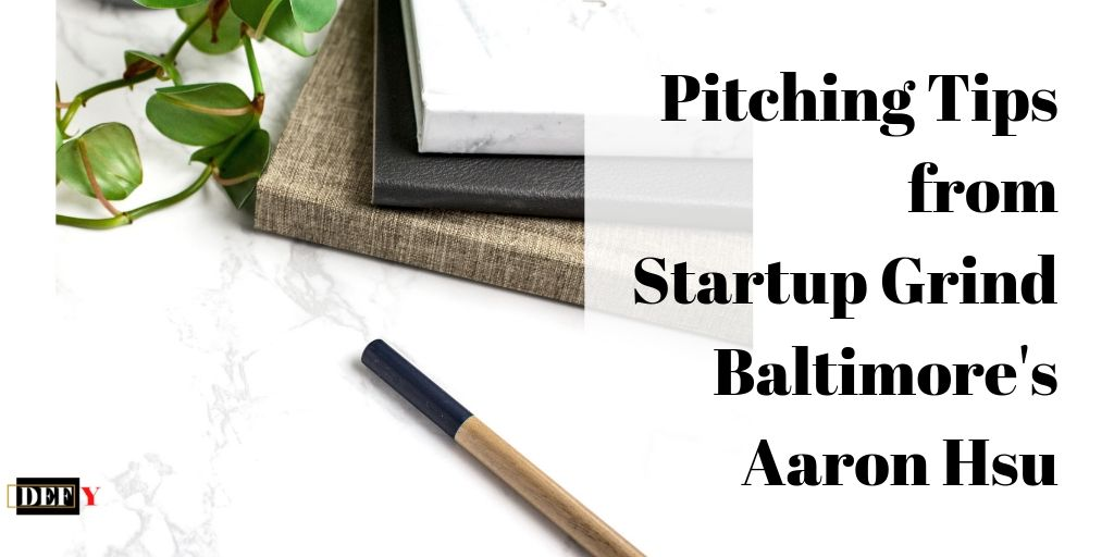 Pitching Tips from Startup Grind Baltimore's Aaron Hsu