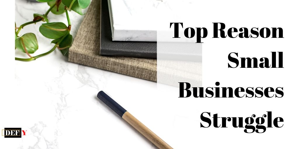 Top Reason Small Businesses Struggle