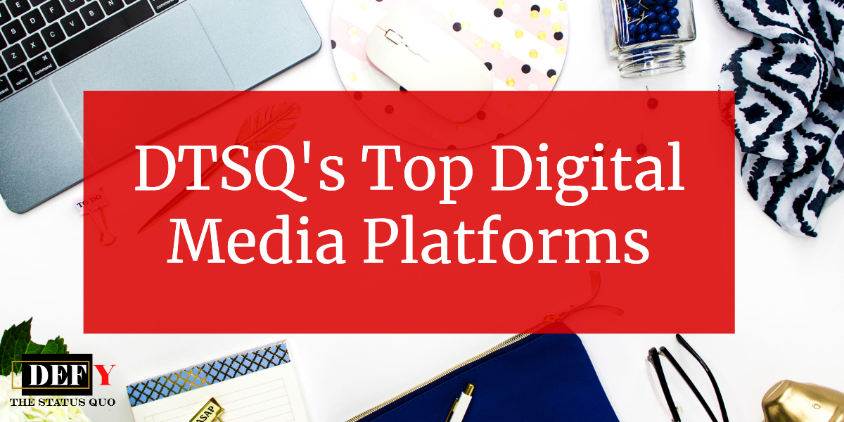 DTSQ's Top Digital Media Platforms