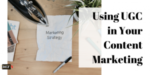Using UGC in Your Content Marketing