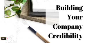 Building Your Company Credibility