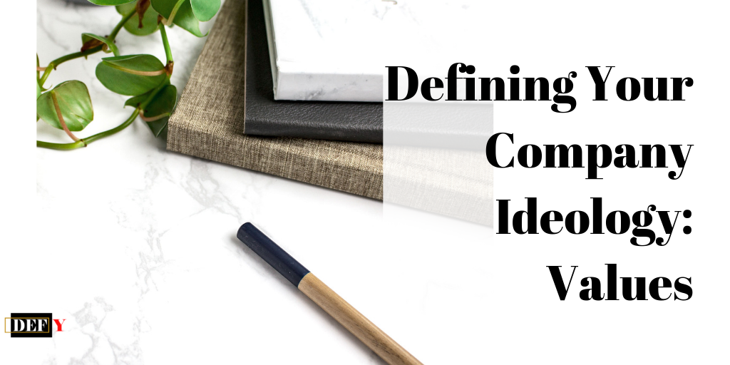 Defining Your Company Ideology: Values