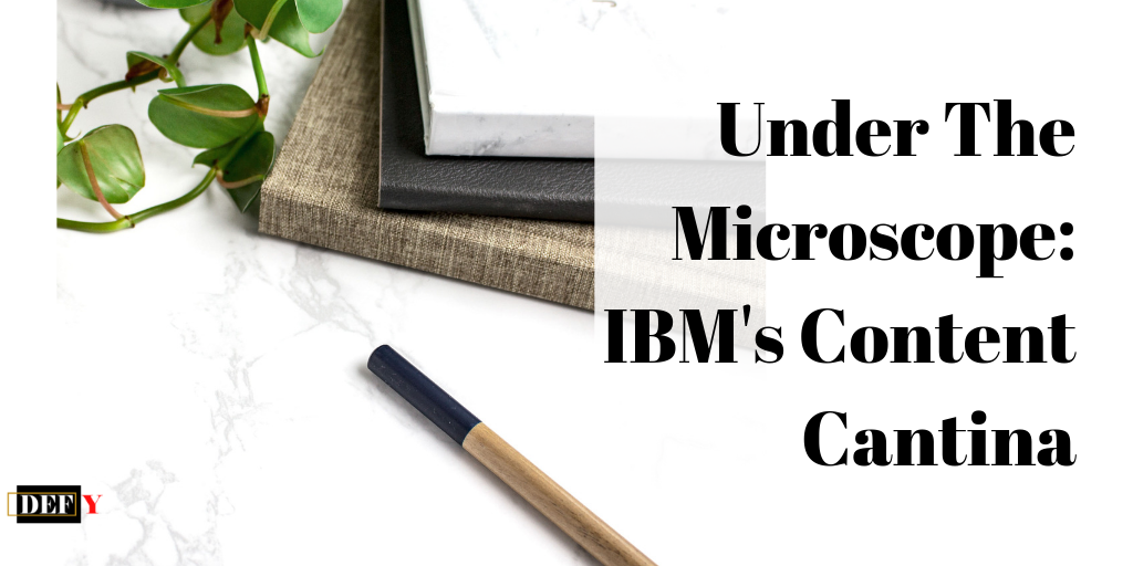 Under The Microscope: IBM's Content Cantina