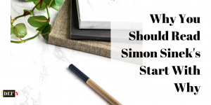 Why You Should Read Simon Sinek's Start With Why