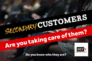 Secondary Customers, Are You Taking Care of Them?