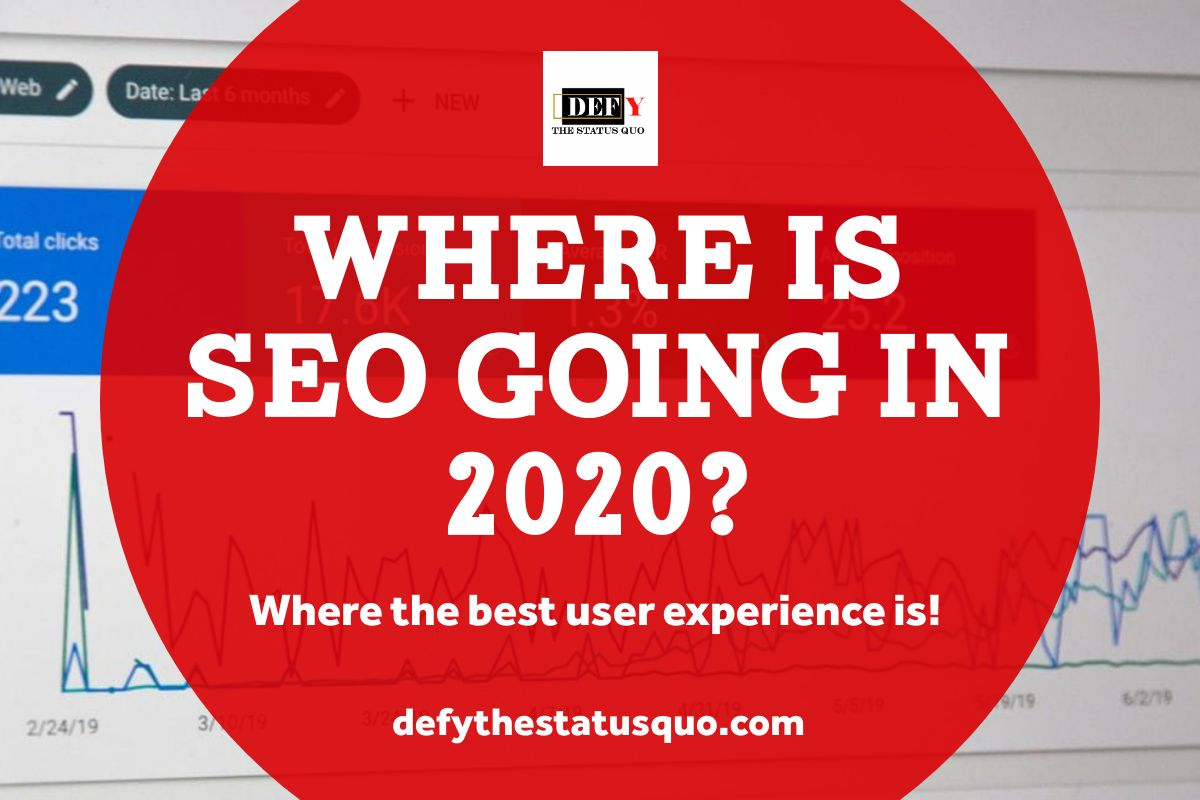 Where is SEO Going in 2020?