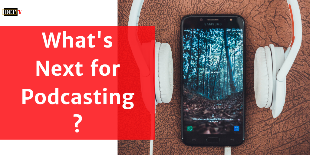 What's Next for Podcasting? 3 Major Podcasting Trends