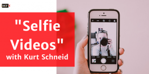 """Selfie Videos in B2B"" with Kurt Schneid"