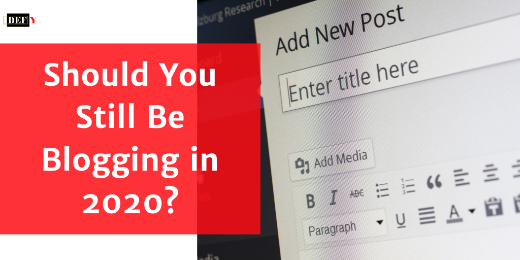 Should You Still Be Blogging in 2020?