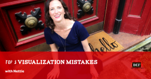 Top 3 Visualization Mistakes