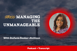 Stress: Managing the Unmanageable