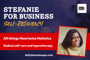 Stefanie for Business Self-Resiliency (Podcast + Transcript)