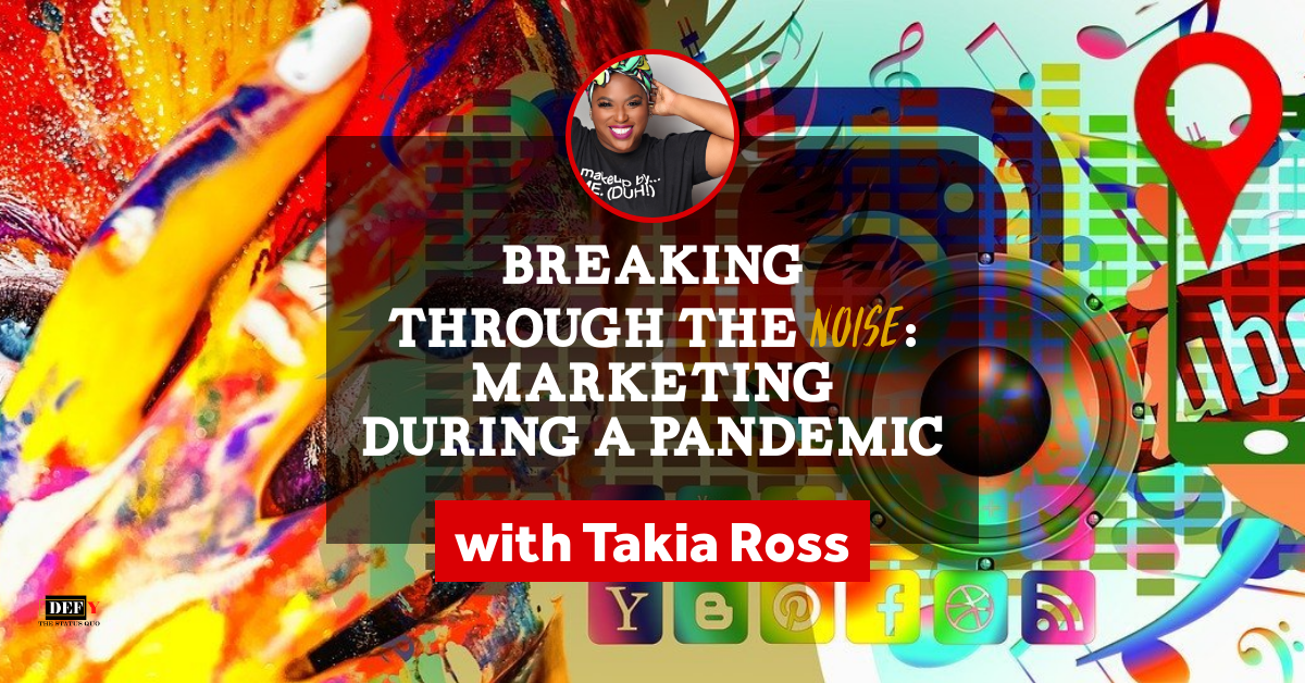 Breaking Through the Noise: Marketing During a Pandemic
