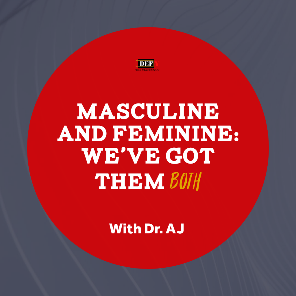 masculine-and-feminine-traits-dr-aj
