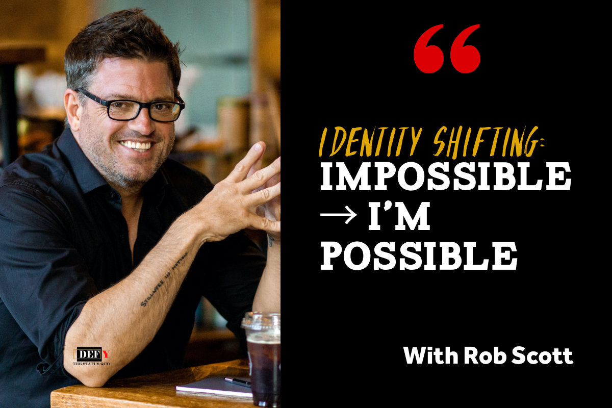 Identity Shifting: Impossible → I'm Possible
