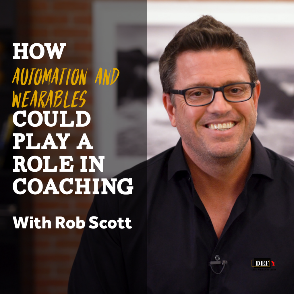 automation-wearables-for-coaching-with-rob-scott