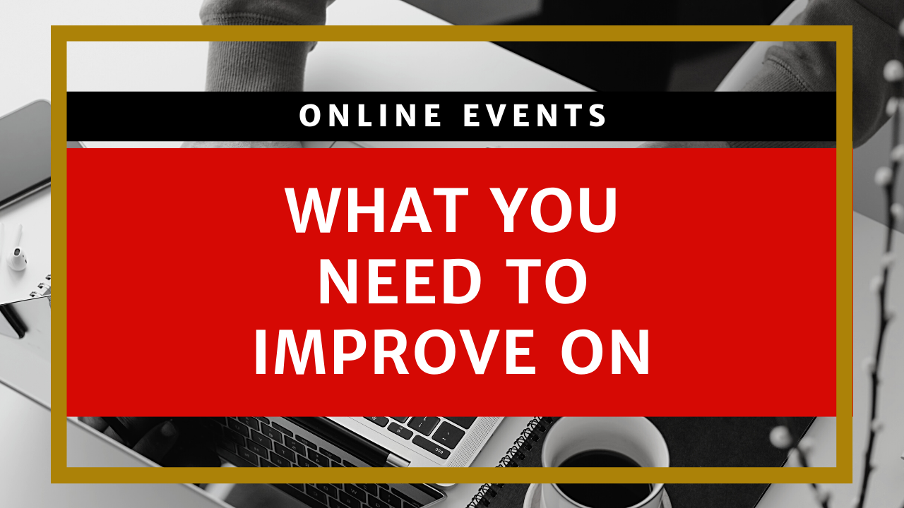Make Your Virtual Events Better!