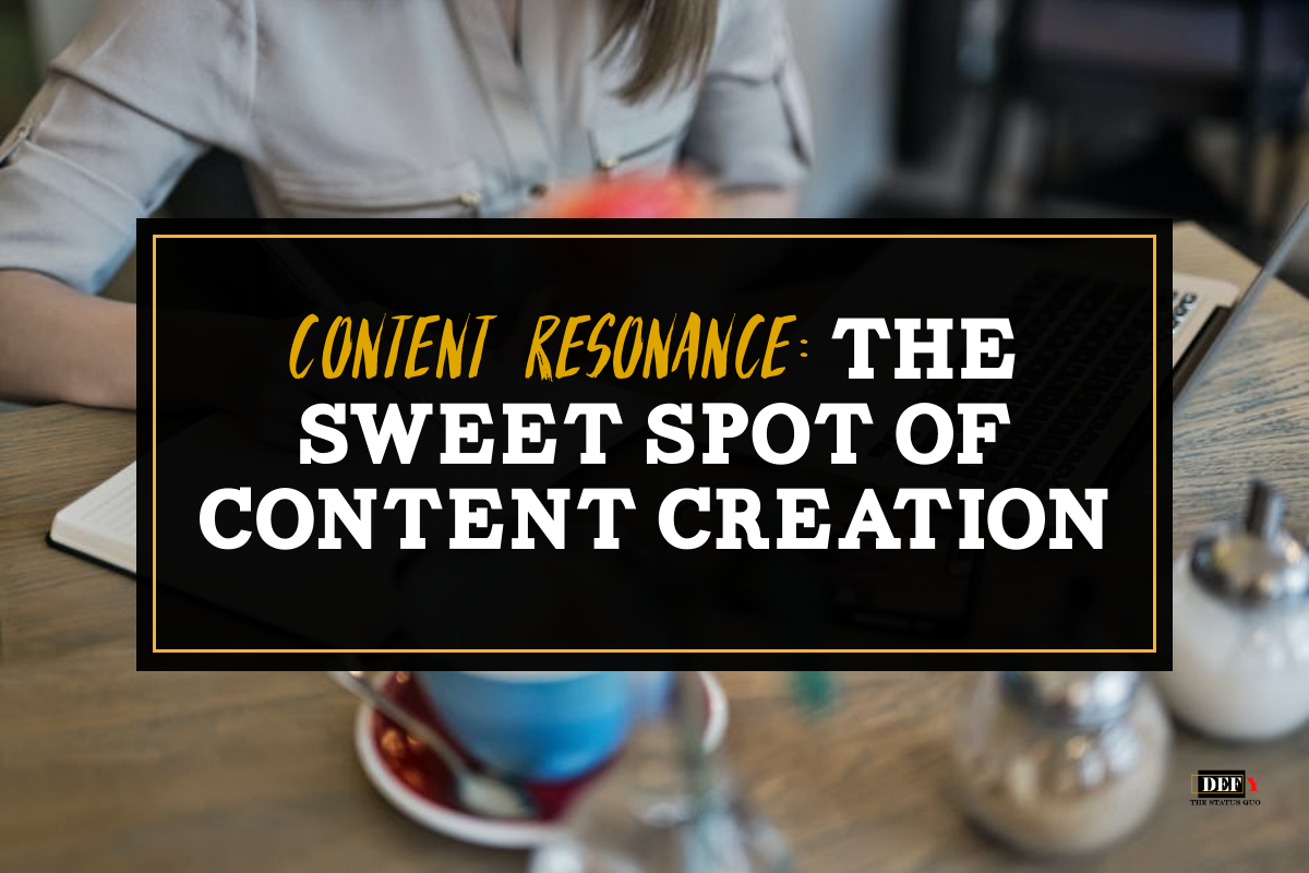 Content Resonance: The Sweet Spot of Content Creation