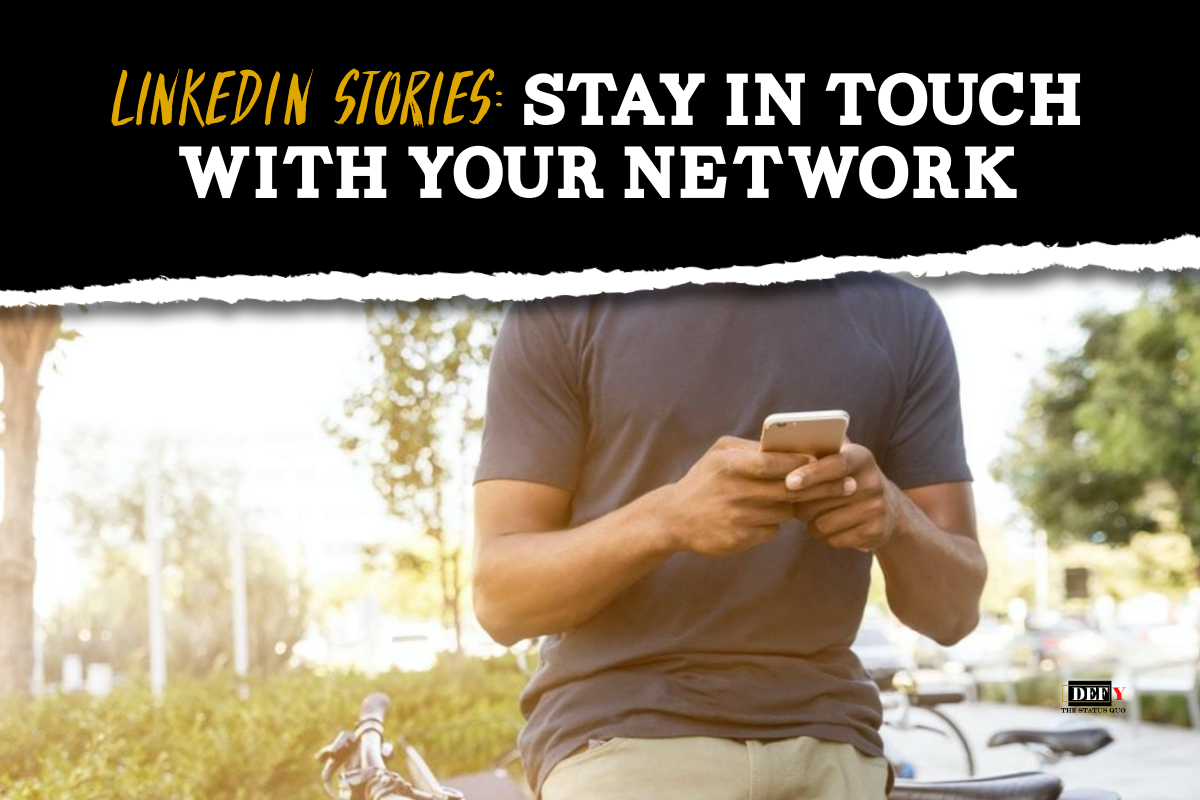 LinkedIn Stories: Stay In Touch With Your Network