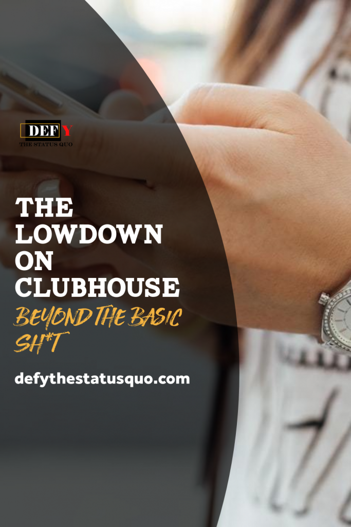 The Lowdown on Clubhouse