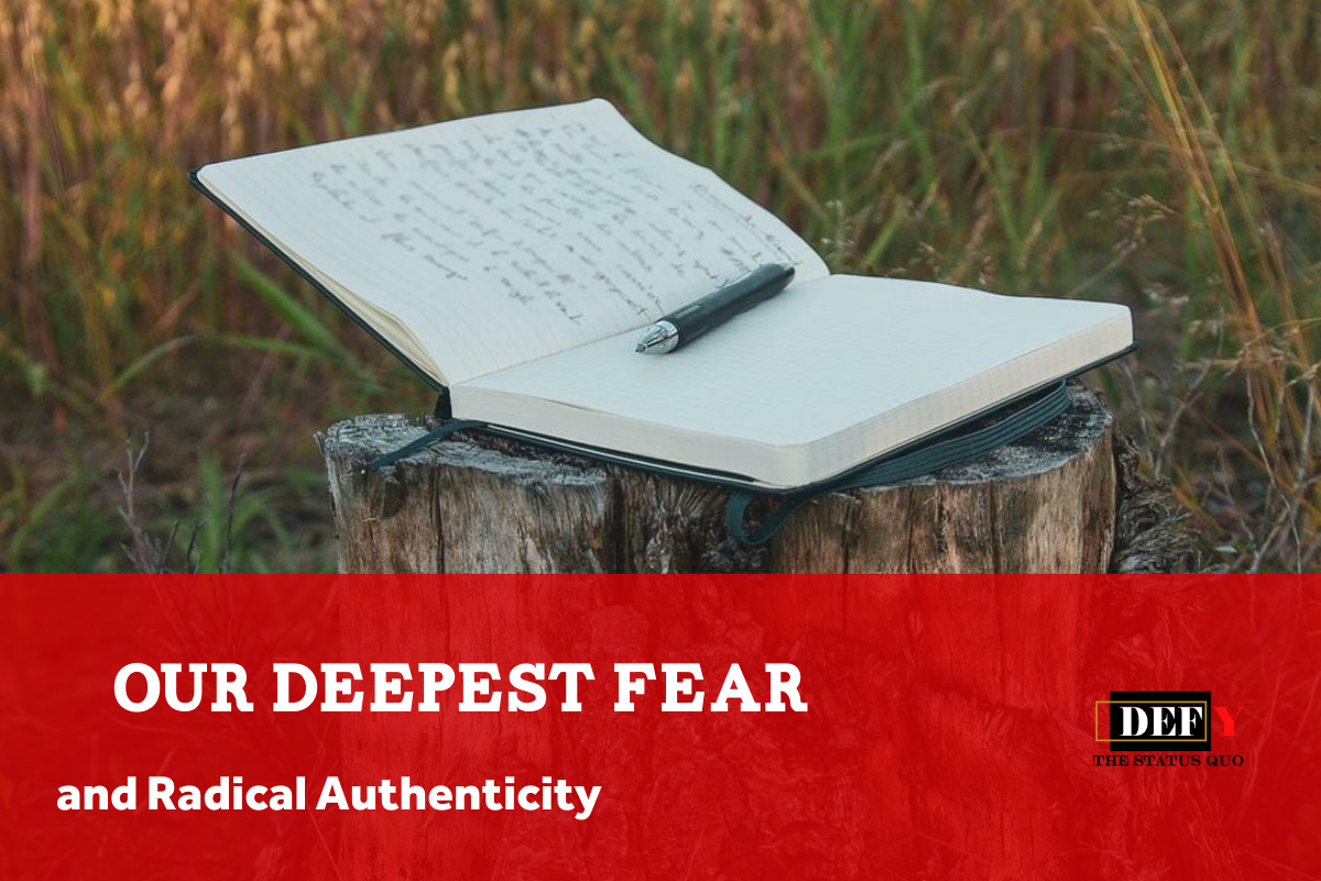 """Our Deepest Fear"" and Radical Authenticity"