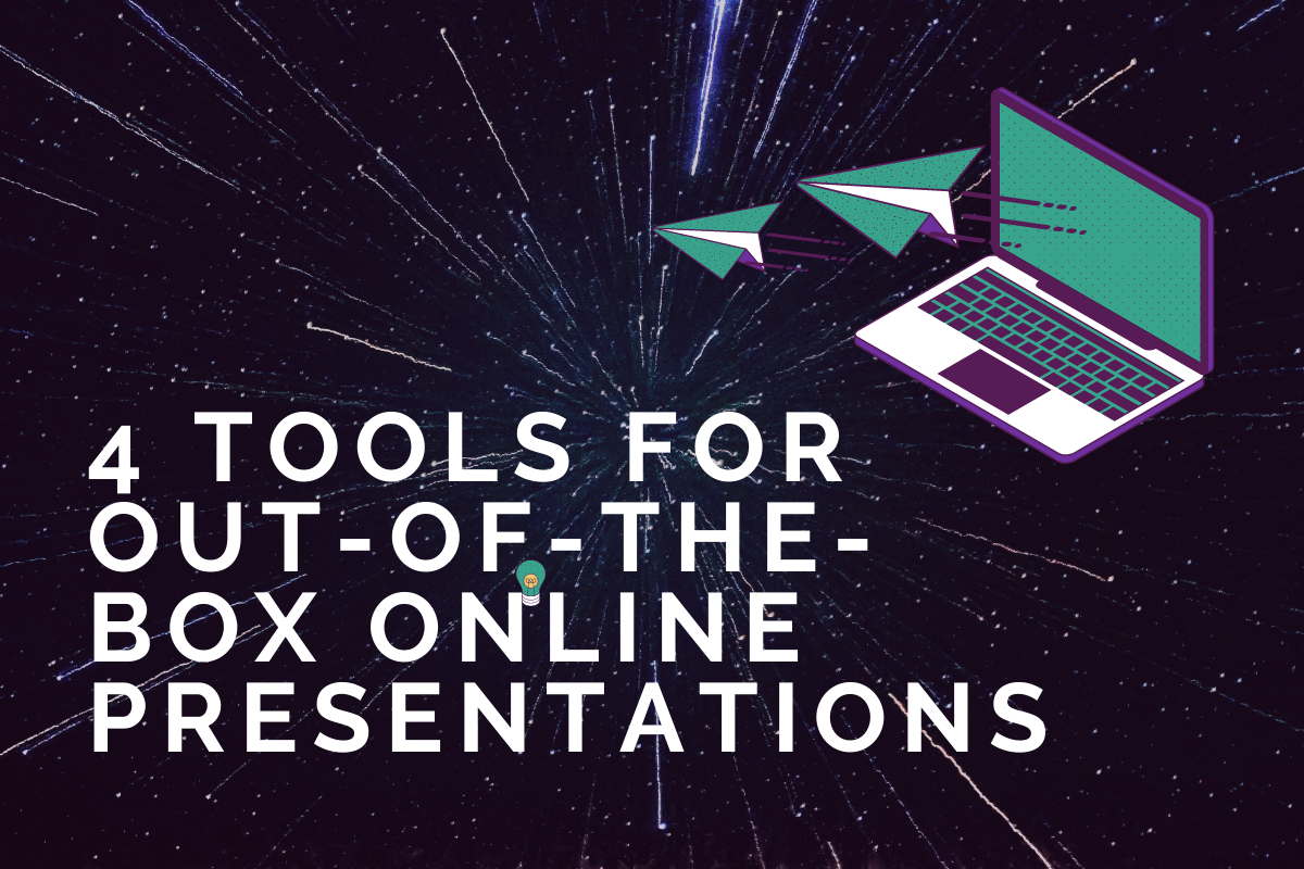 4 Tools for Out-Of-The-Box Online Presentations